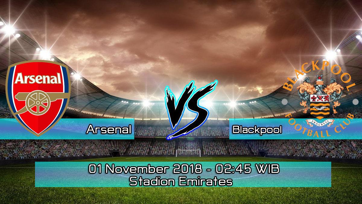Prediksi Skor Pertandingan Arsenal vs Blackpool 1 November 2018