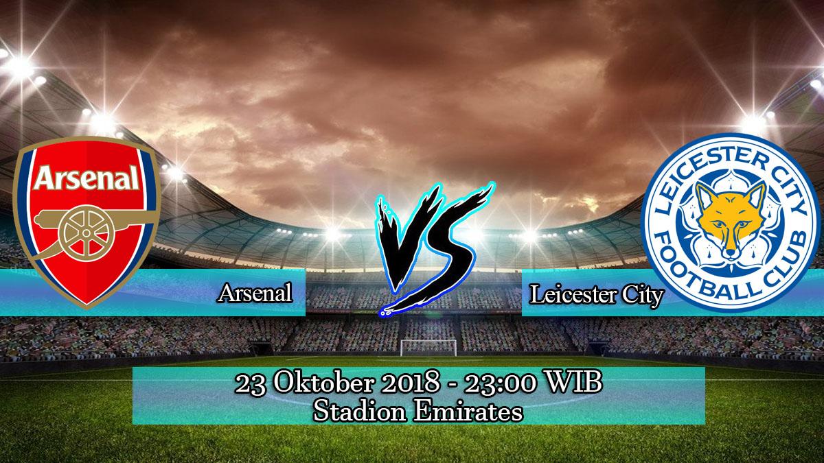 Prediksi Skor Pertandingan Arsenal vs Leicester City 23 Oktober 2018