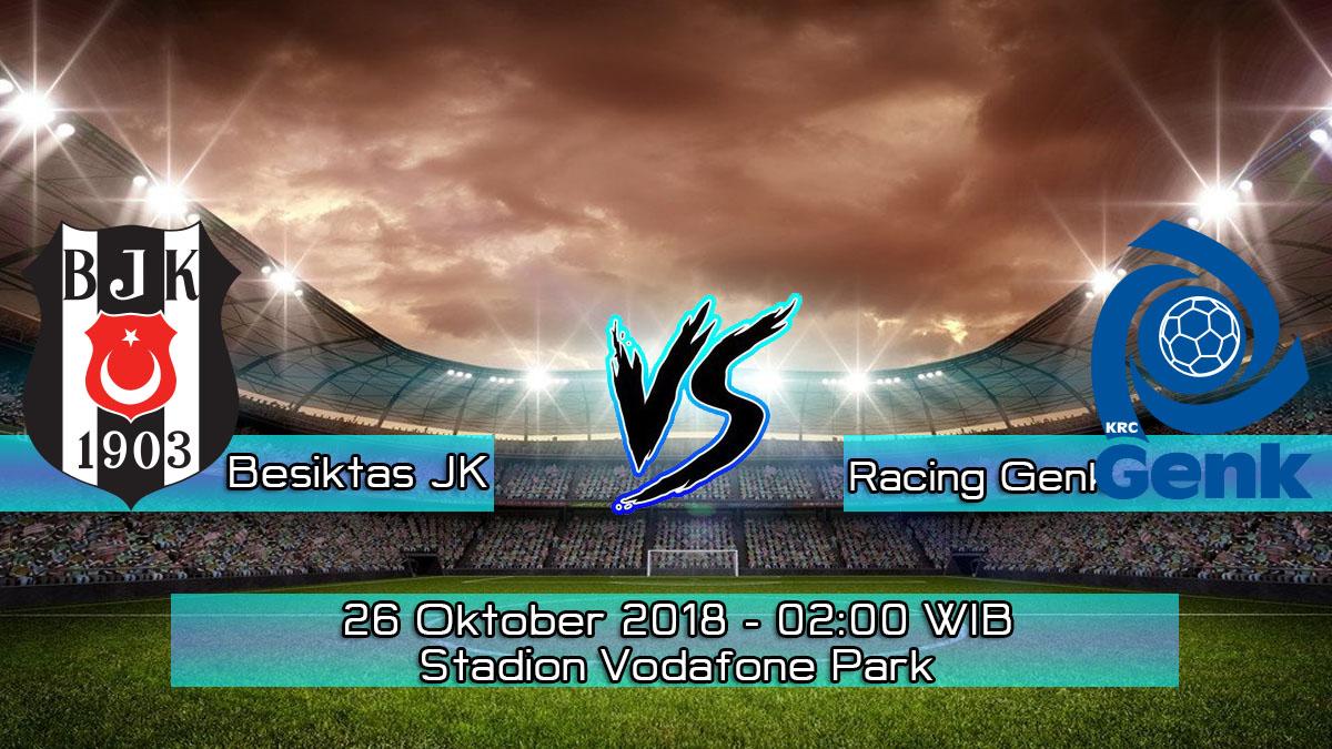 Prediksi Skor Pertandingan Besiktas JK VS Racing Genk 26 Oktober 2018