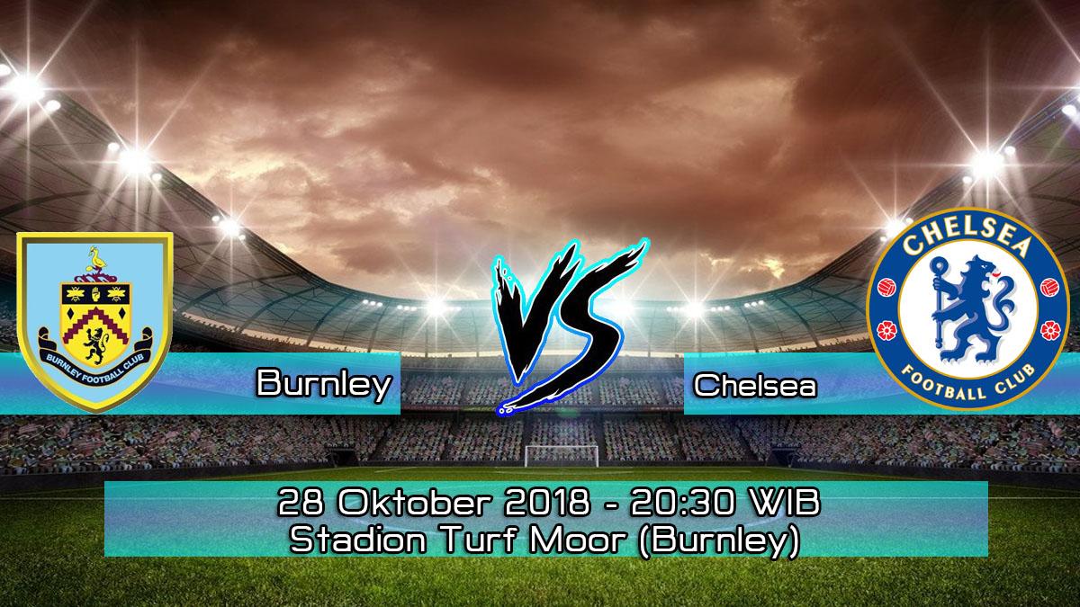 Prediksi Skor Pertandingan Burnley Vs Chelsea 28 Oktober 2018