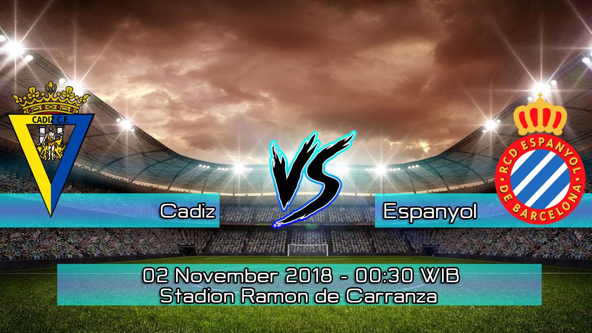 Prediksi Skor Pertandingan Cadiz vs Espanyol 2 November 2018