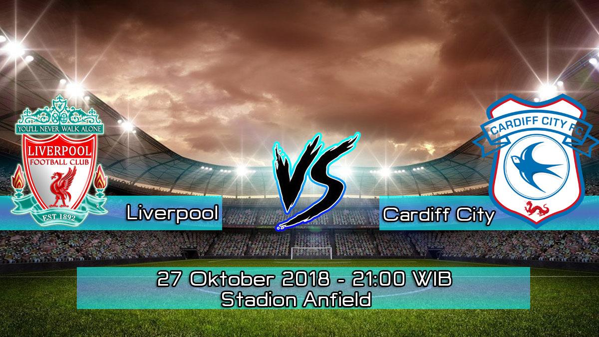 Prediksi Skor Pertandingan Liverpool vs Cardiff City 27 Oktober 2018