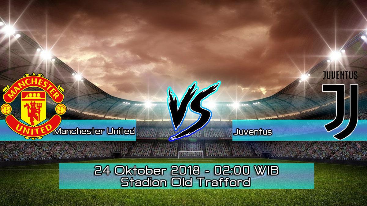 Prediksi Skor Pertandingan Manchester United VS Juventus 24 Oktober 2018