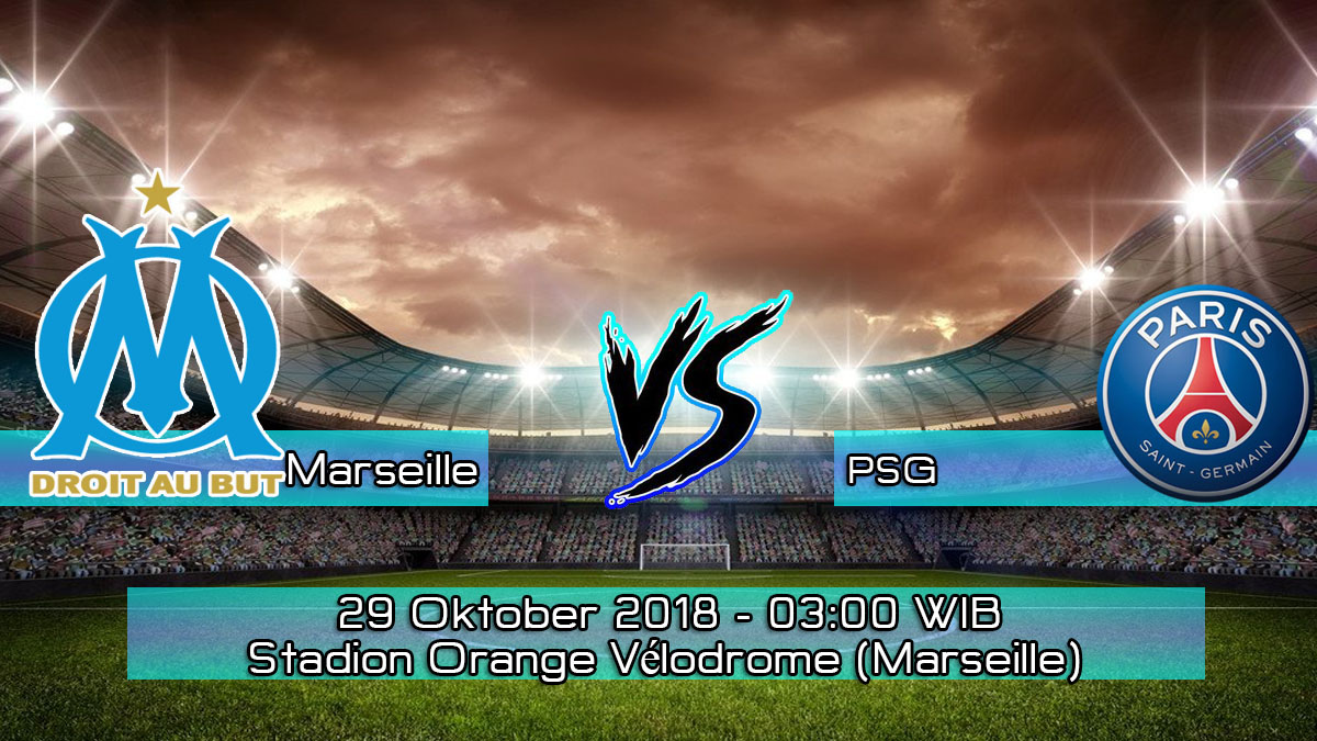 Prediksi Skor Pertandingan Marseille vs PSG 29 Oktober 2018