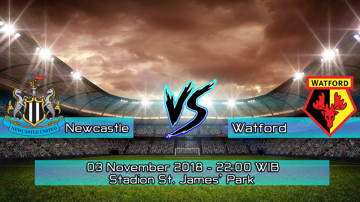 Prediksi Skor Pertandingan Newcastle vs Watford 3 November 2018