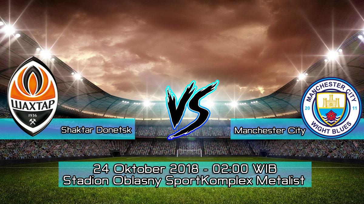Prediksi Skor Pertandingan Shaktar Donetsk vs Manchester City 24 Oktober 2018