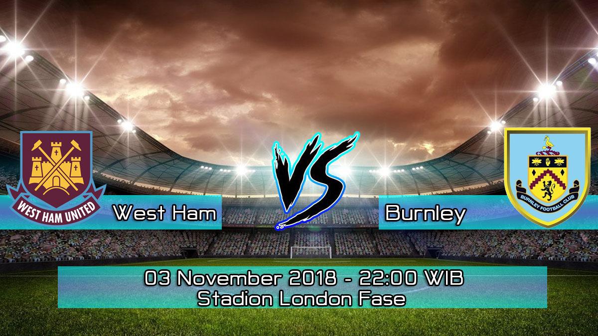Prediksi Skor Pertandingan West Ham vs Burnley 3 November 2018