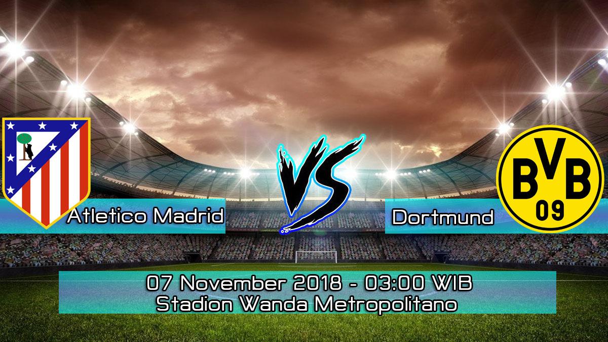 Prediksi Skor Pertandingan Atletico Madrid vs Borussia Dortmund 7 November 2018