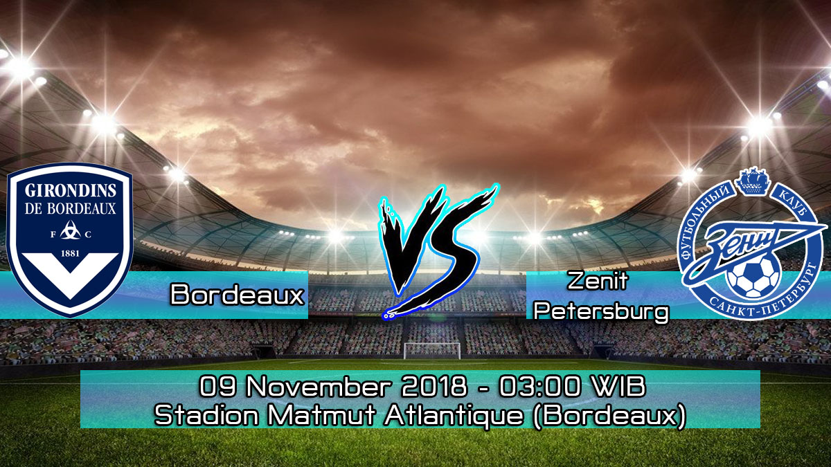 Prediksi Skor Pertandingan Bordeaux vs Zenit Petersburg 9 November 2018