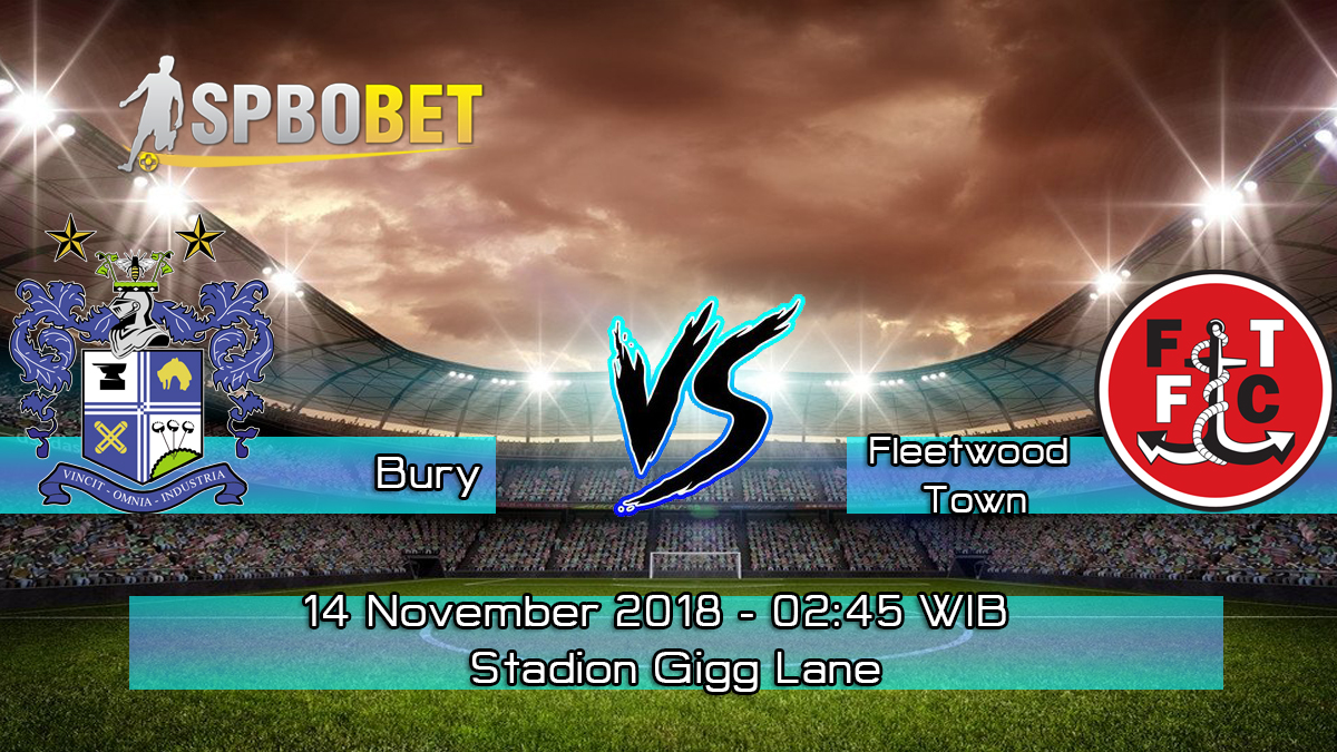 Prediksi Skor Pertandingan Bury vs Fleetwood Town 14 November 2018