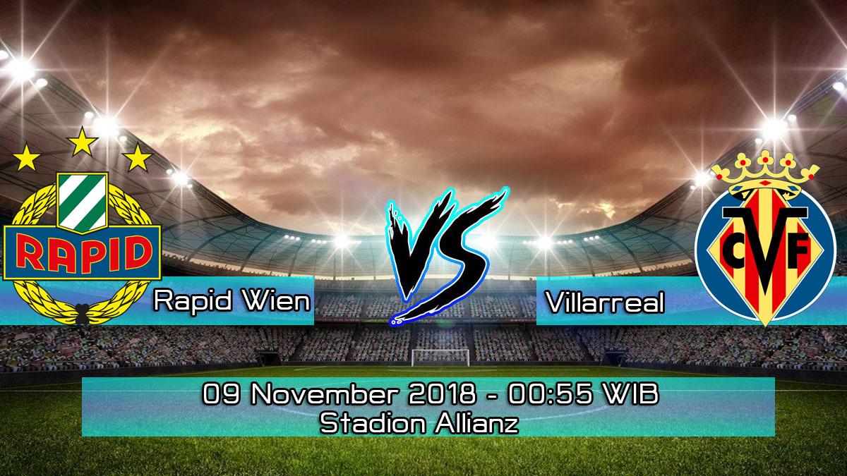Prediksi Skor Pertandingan Rapid Wien vs Villarreal 9 November 2018