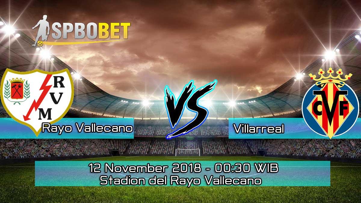 Prediksi Skor Pertandingan Rayo Vallecano vs Villarreal 12 November 2018