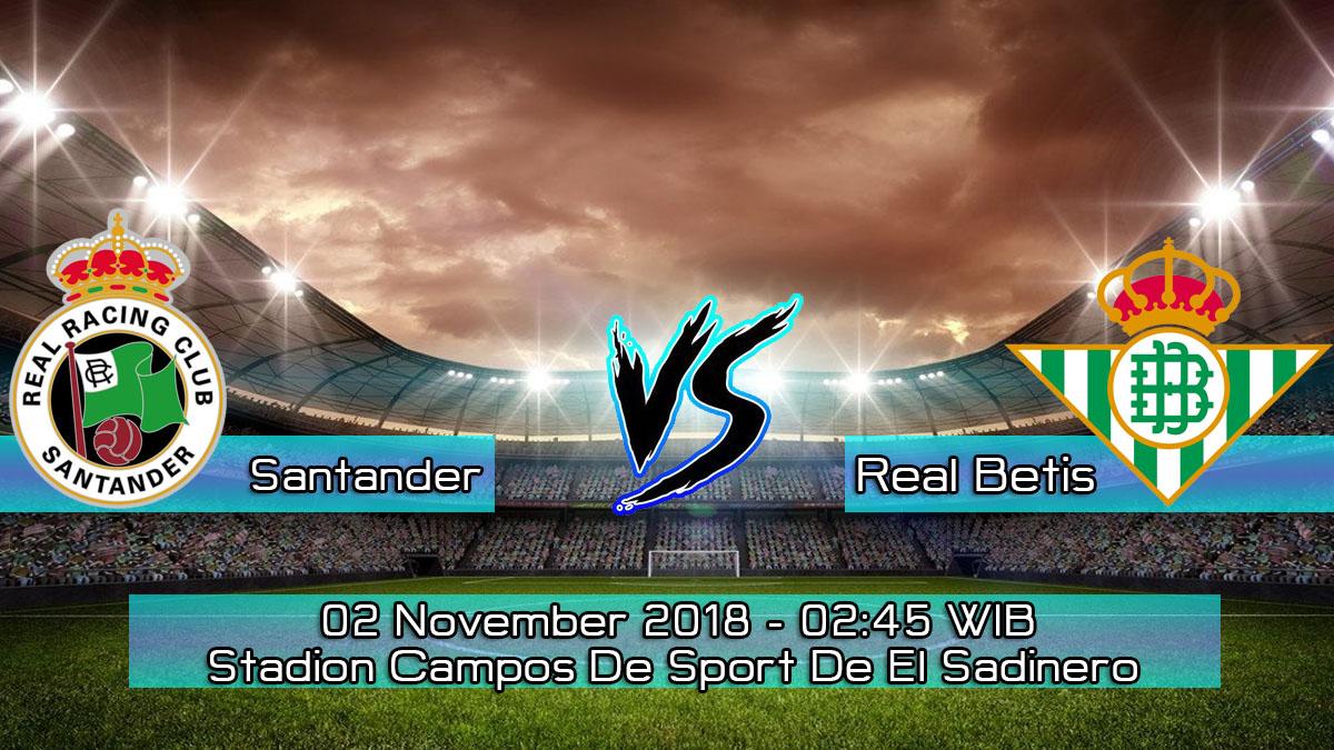 Prediksi Skor Pertandingan Santander vs Real Betis 2 November 2018