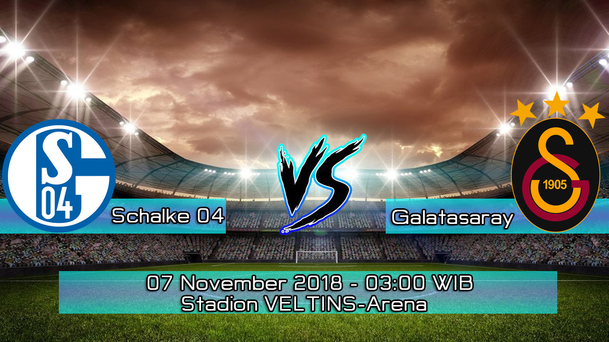 Prediksi Skor Pertandingan Schalke 04 Vs Galatasaray 7 November 2018