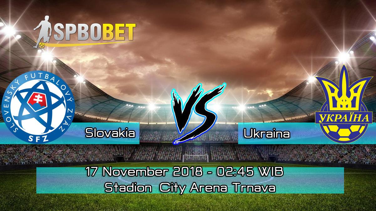 Prediksi Skor Pertandingan Slovakia Vs Ukraina 17 November 2018