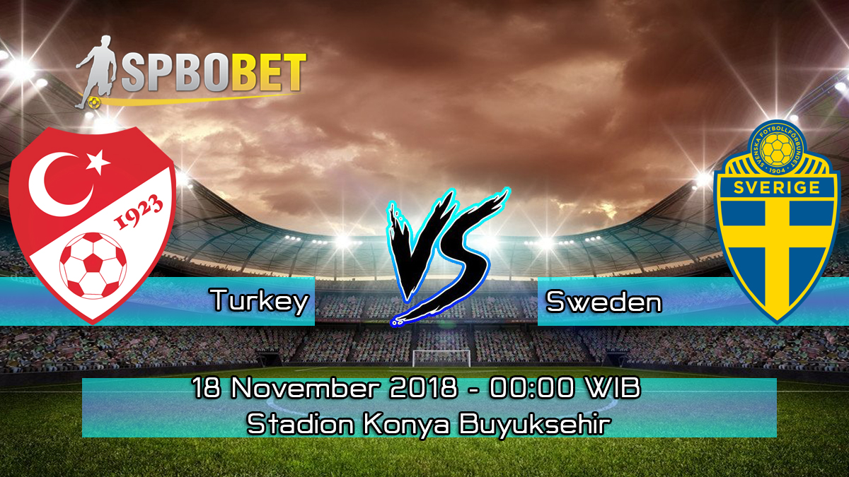 Prediksi Skor Pertandingan Turkey vs Sweden 18 November 2018