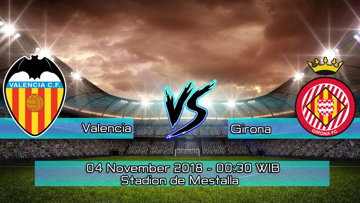 Prediksi Skor Pertandingan Valencia vs Girona 4 November 2018