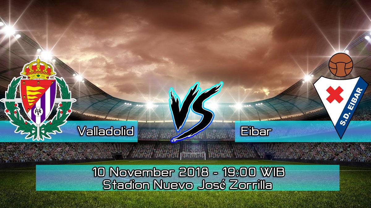 Prediksi Skor Pertandingan Valladolid vs Eibar 10 November 2018